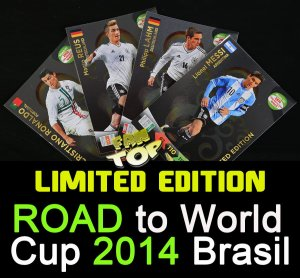 All LIMITED EDITION cards ROAD to World Cup 2014  -your choice